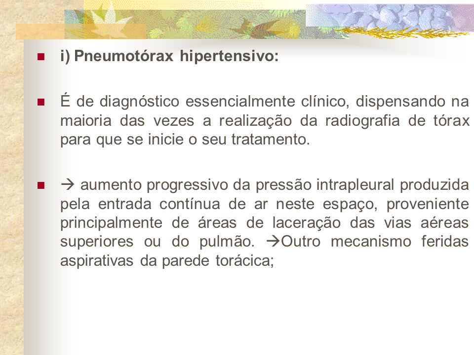 i) Pneumotórax hipertensivo: