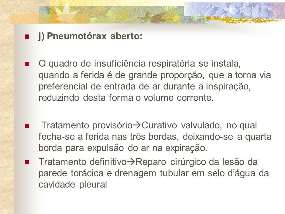 j) Pneumotórax aberto: