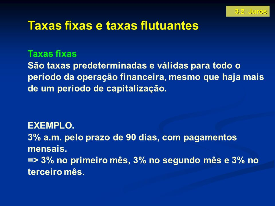 Taxas fixas e taxas flutuantes