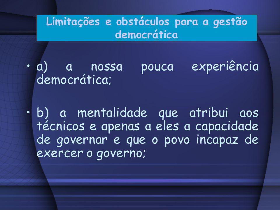 Limitações e obstáculos para a gestão democrática