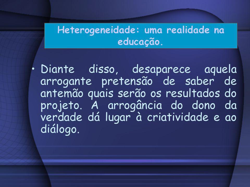 Heterogeneidade: uma realidade na educação.