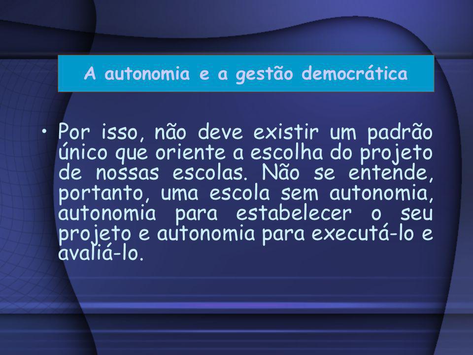 A autonomia e a gestão democrática