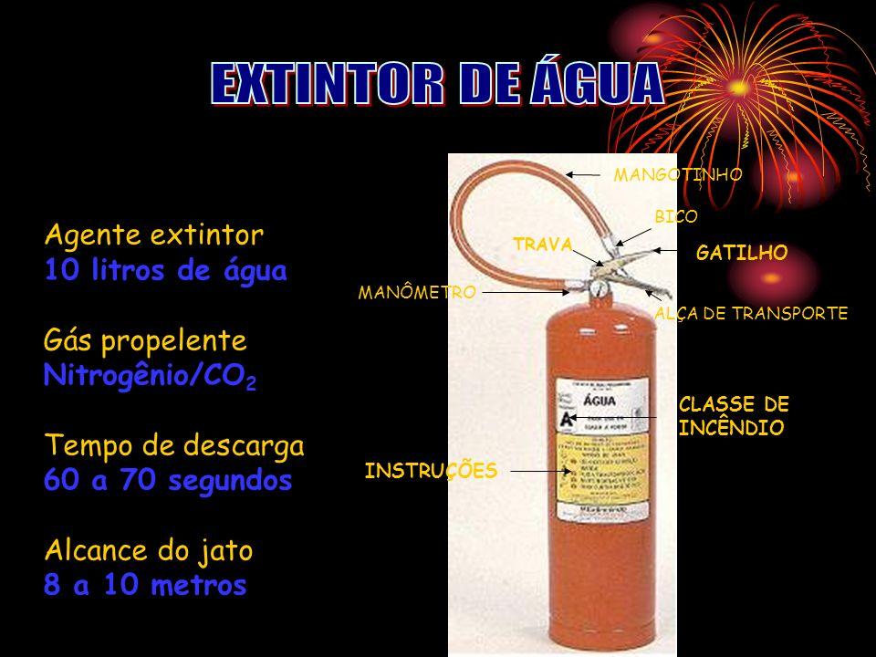 EXTINTOR DE ÁGUA Agente extintor 10 litros de água Gás propelente