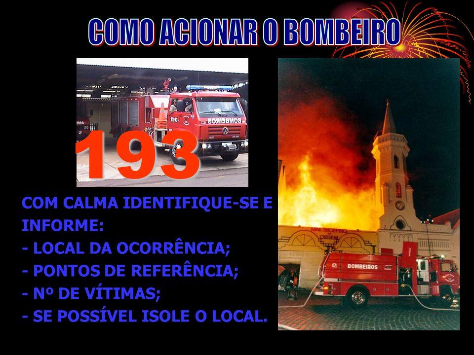 COMO ACIONAR O BOMBEIRO
