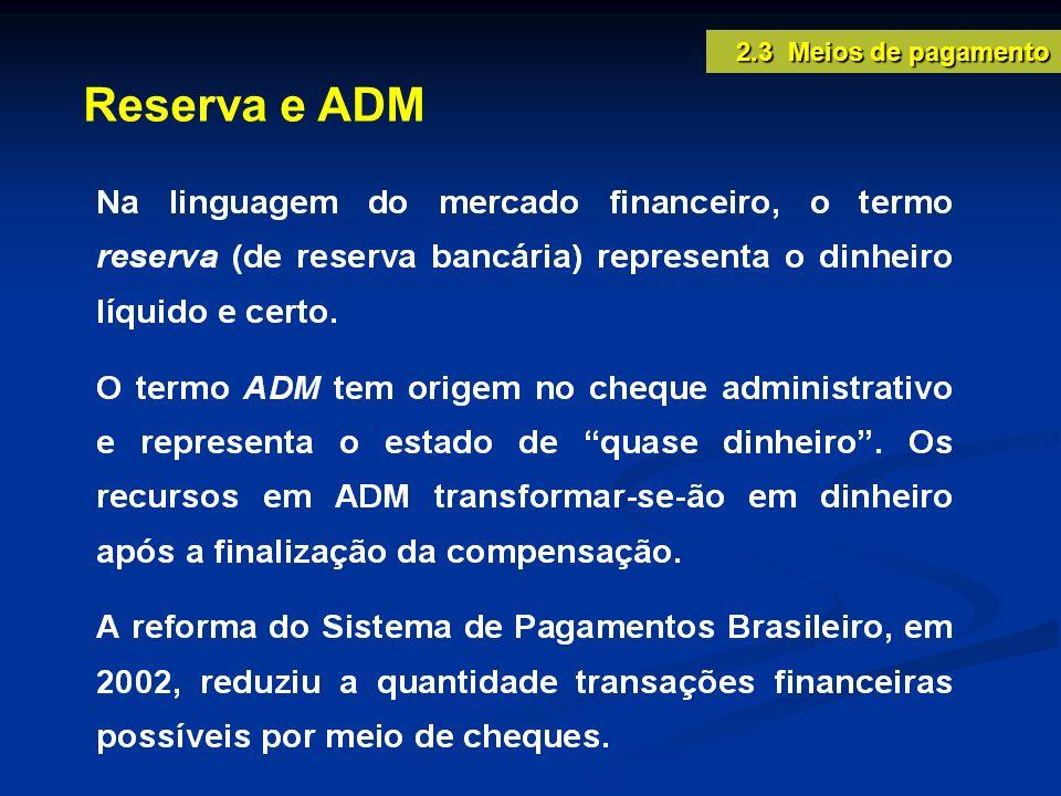 2.3 Meios de pagamento Reserva e ADM