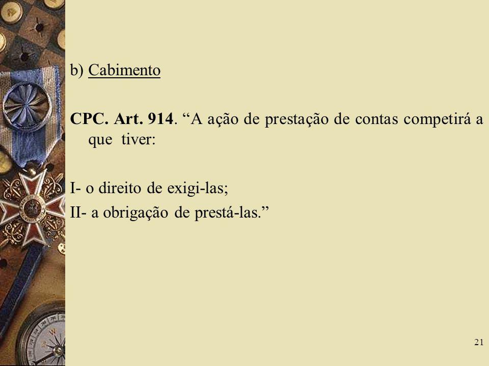 b) Cabimento CPC. Art. 914.