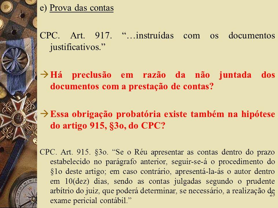 CPC. Art. 917. …instruídas com os documentos justificativos.