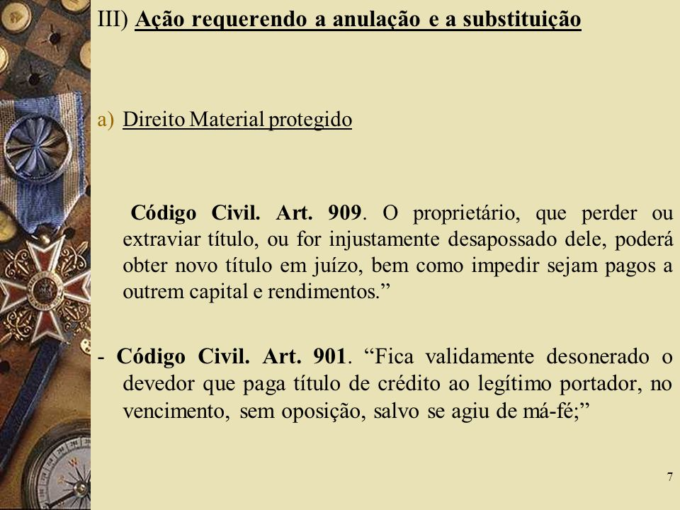 III) Ação requerendo a anulação e a substituição