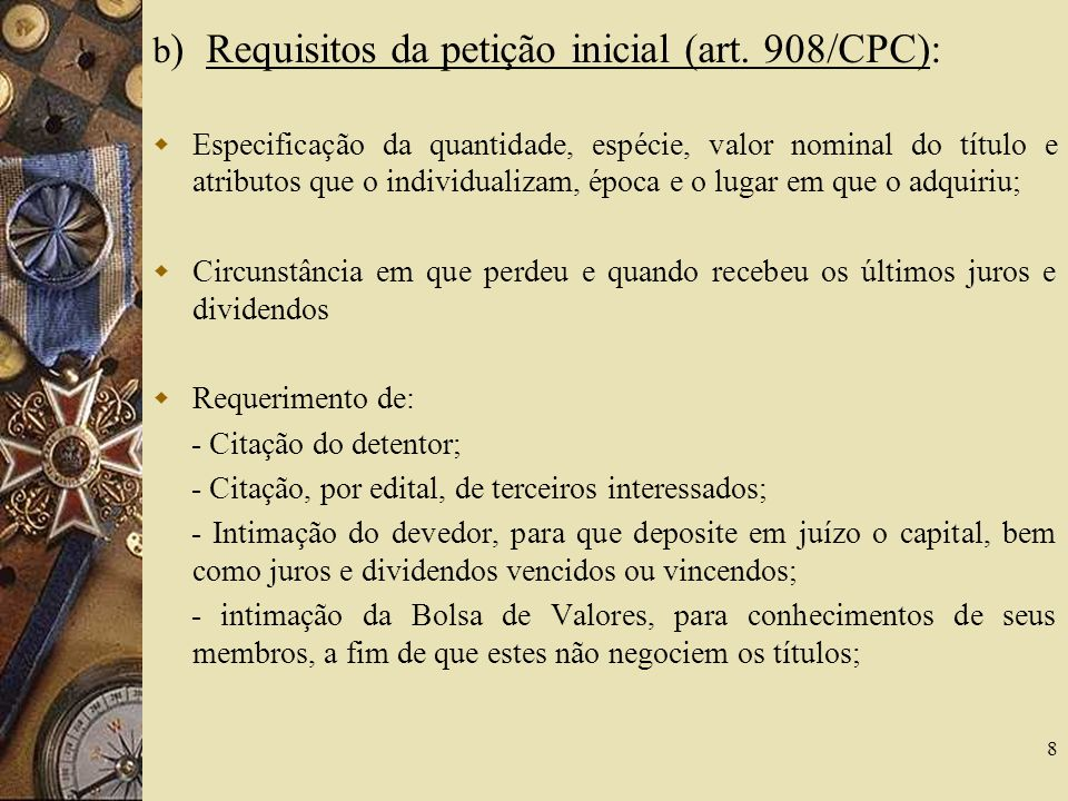 b) Requisitos da petição inicial (art. 908/CPC):