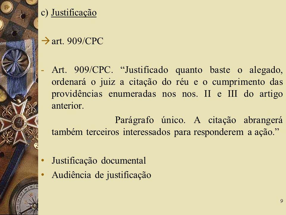 c) Justificação art. 909/CPC.