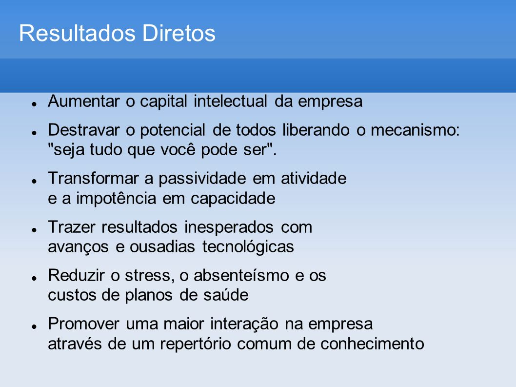 Resultados Diretos Aumentar o capital intelectual da empresa