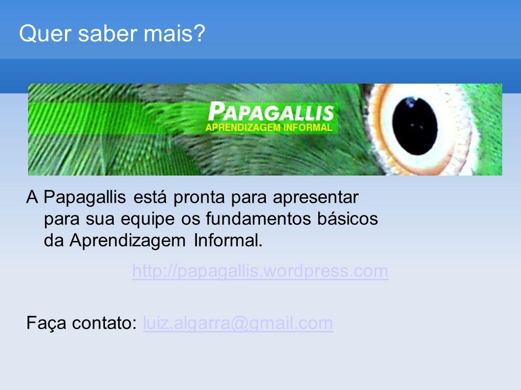 Quer saber mais A Papagallis está pronta para apresentar para sua equipe os fundamentos básicos da Aprendizagem Informal.