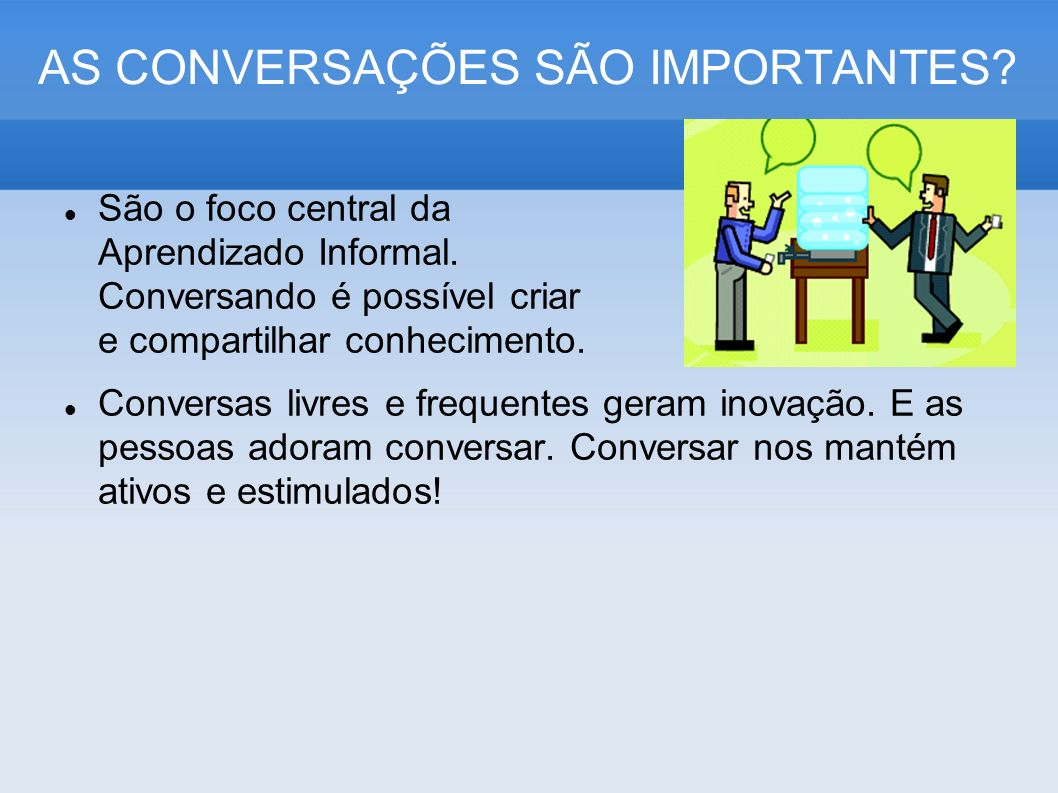 AS CONVERSAÇÕES SÃO IMPORTANTES