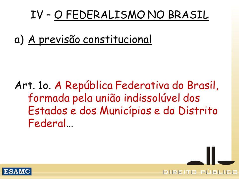 IV – O FEDERALISMO NO BRASIL
