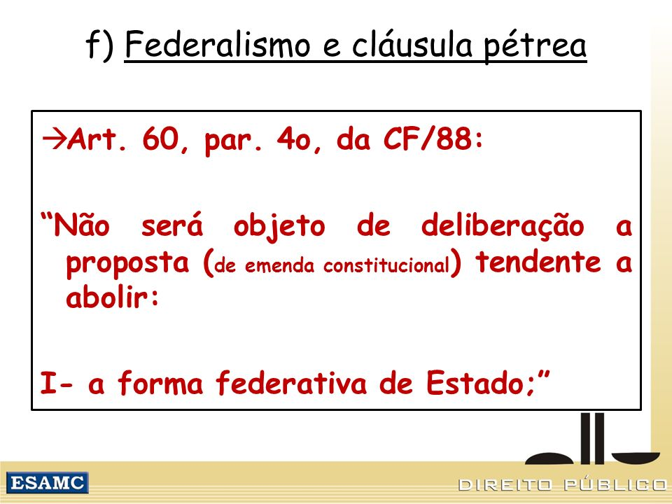f) Federalismo e cláusula pétrea