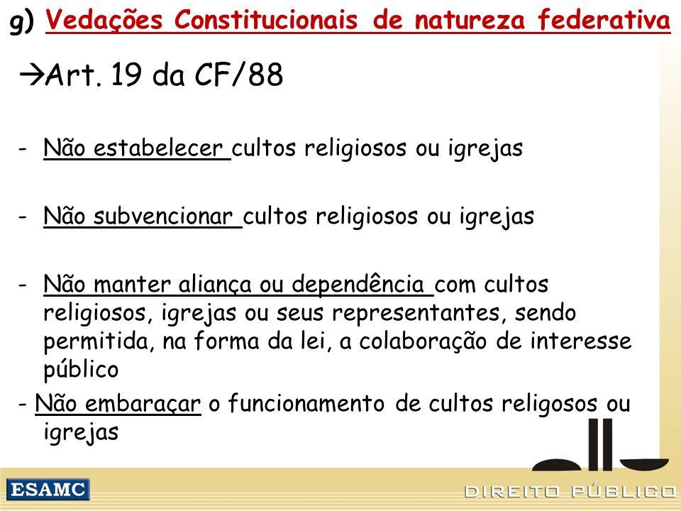 g) Vedações Constitucionais de natureza federativa