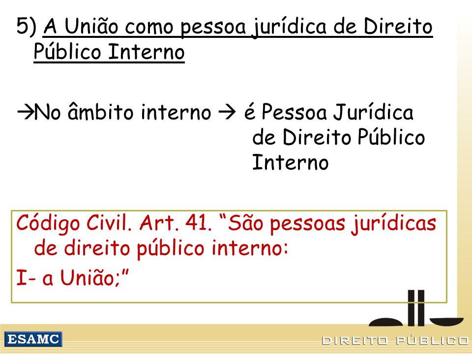 5) A União como pessoa jurídica de Direito Público Interno