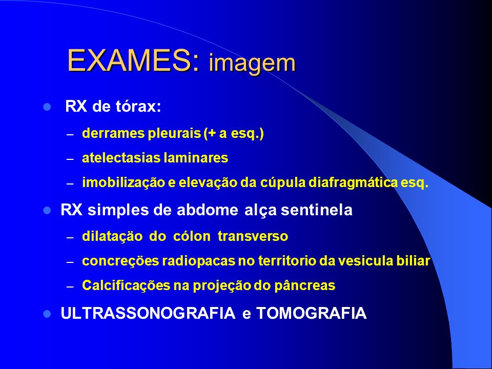 EXAMES: imagem RX de tórax: RX simples de abdome alça sentinela