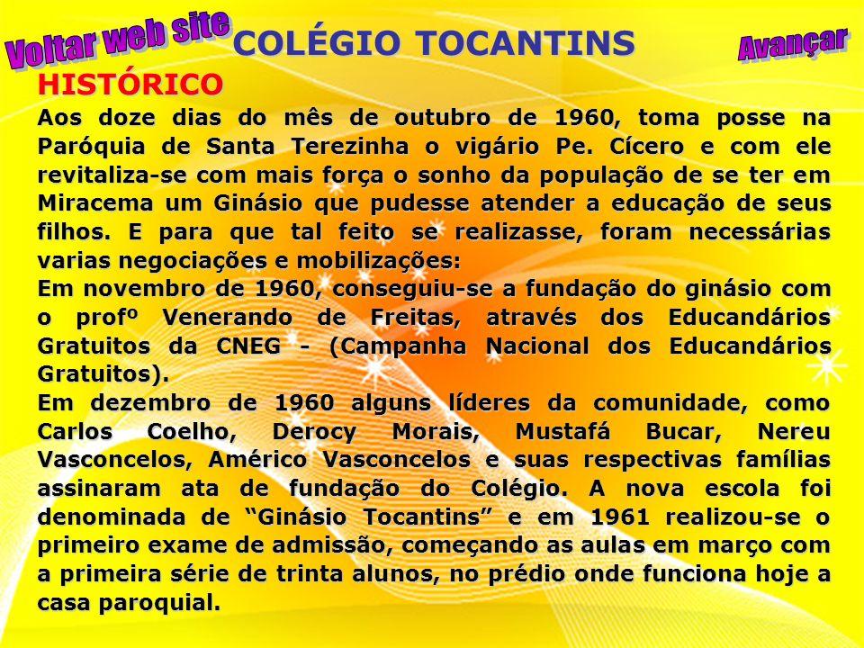 Voltar web site Avançar COLÉGIO TOCANTINS HISTÓRICO