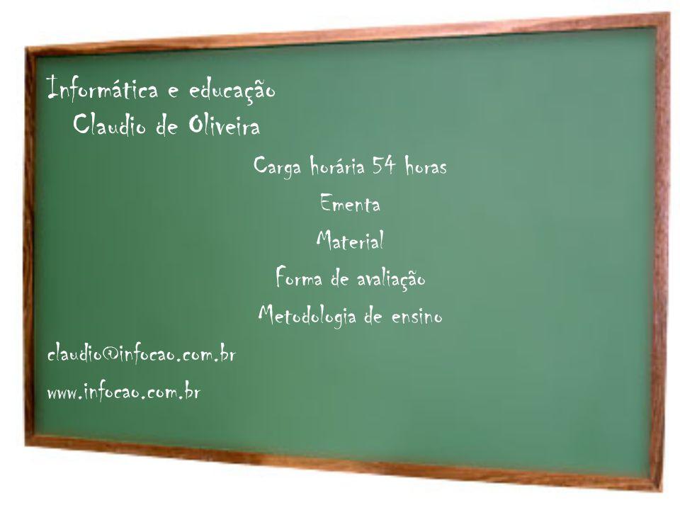 Informática e educação Claudio de Oliveira