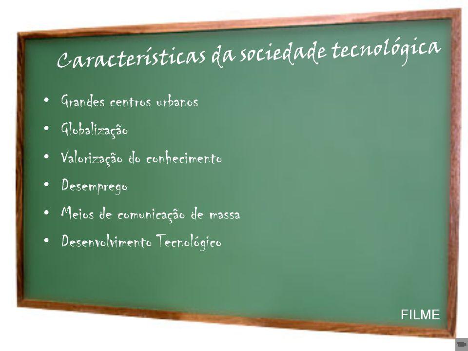Características da sociedade tecnológica