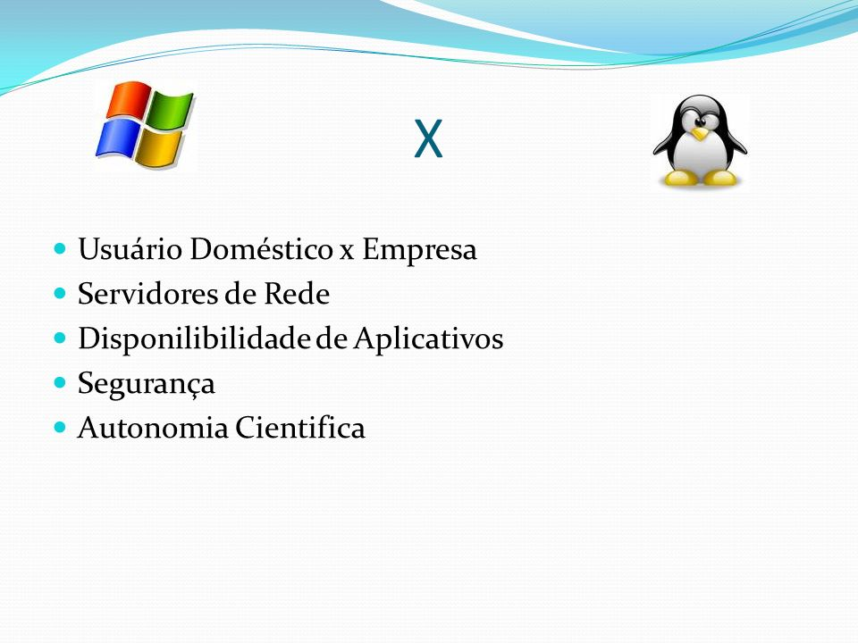 X Usuário Doméstico x Empresa Servidores de Rede