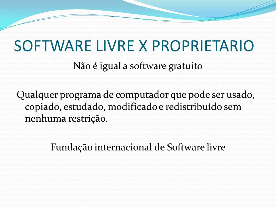 SOFTWARE LIVRE X PROPRIETARIO