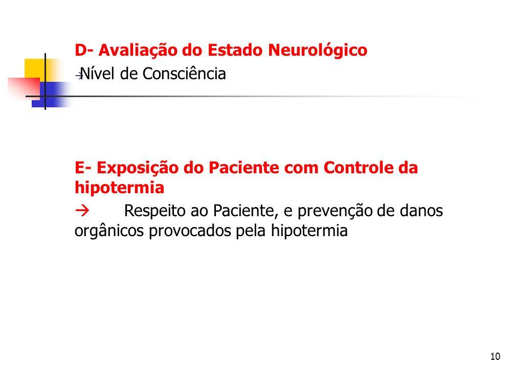 D- Avaliação do Estado Neurológico