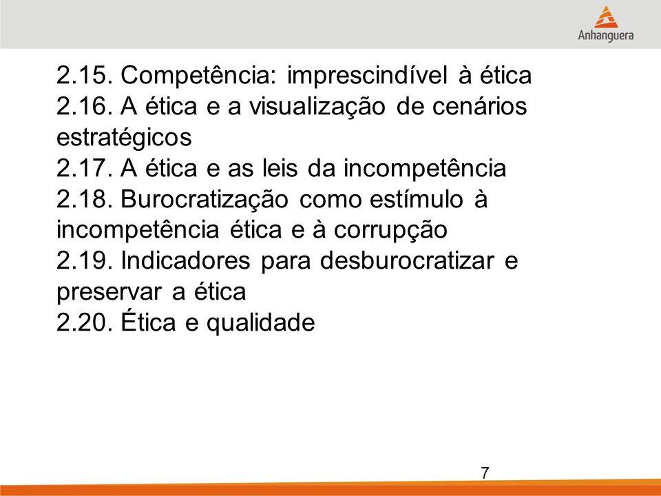 2. 15. Competência: imprescindível à ética 2. 16
