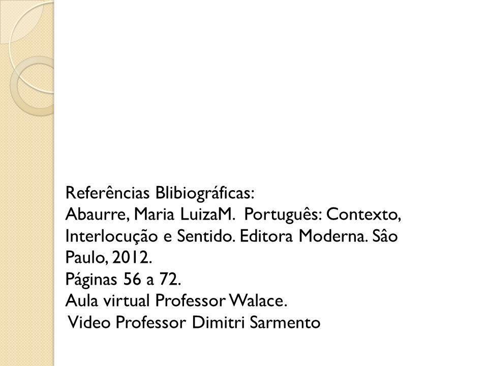 Referências Blibiográficas: Abaurre, Maria LuizaM