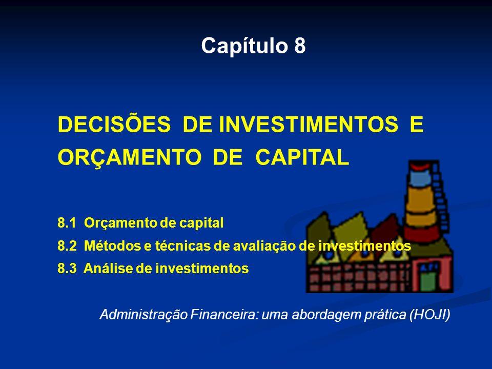 DECISÕES DE INVESTIMENTOS E ORÇAMENTO DE CAPITAL