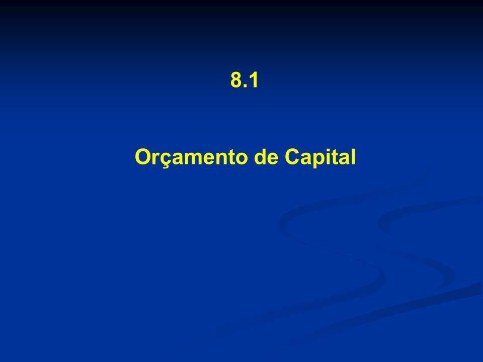 8.1 Orçamento de Capital