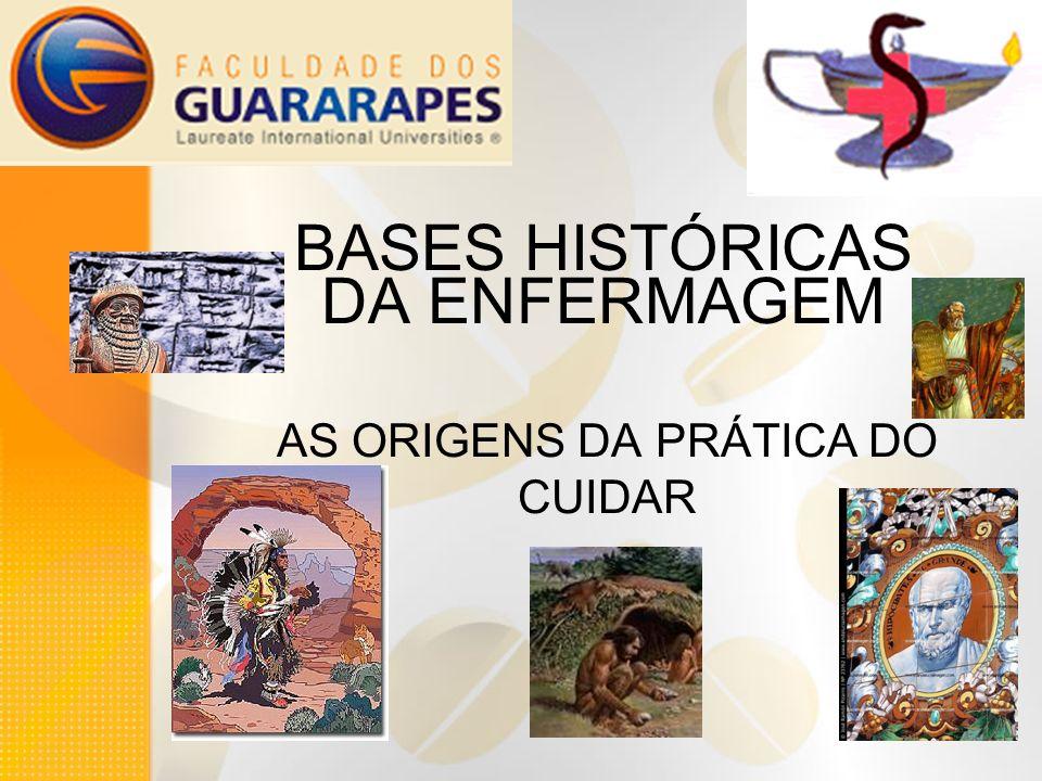 BASES HISTÓRICAS DA ENFERMAGEM