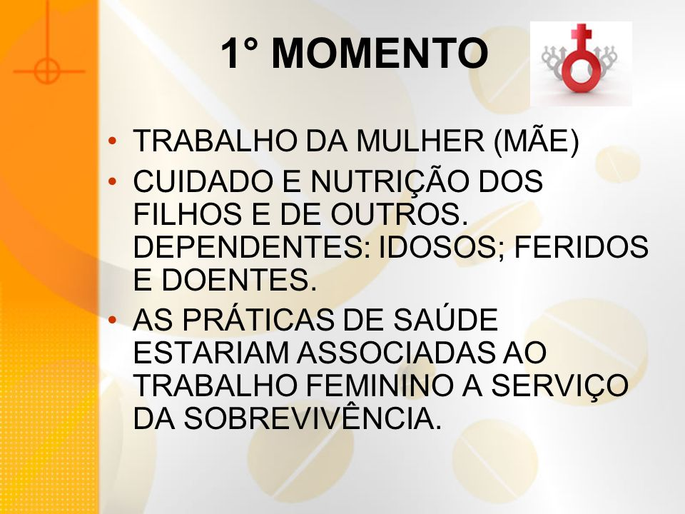 1° MOMENTO TRABALHO DA MULHER (MÃE)