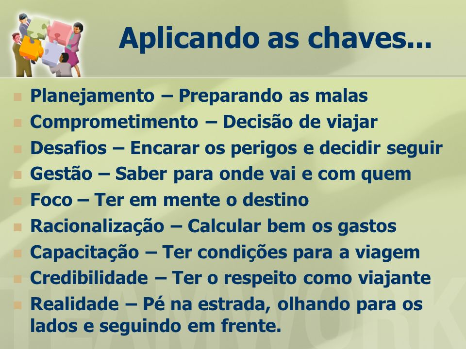 Aplicando as chaves... Planejamento – Preparando as malas