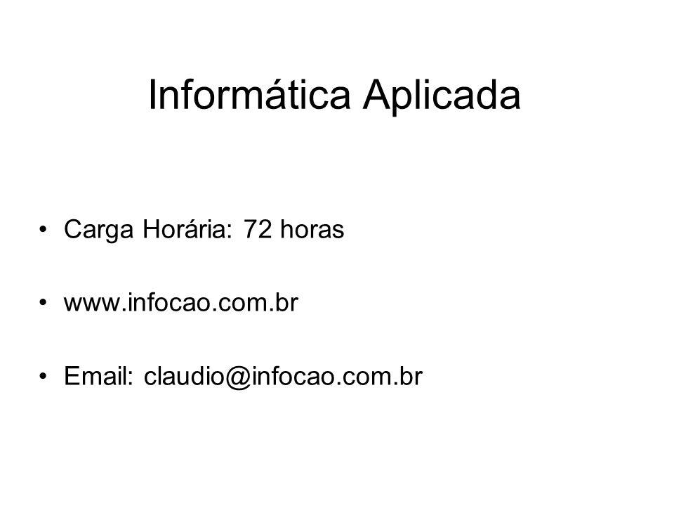 Informática Aplicada Carga Horária: 72 horas www.infocao.com.br