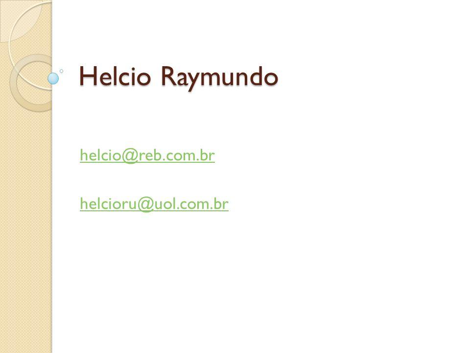 helcio@reb.com.br helcioru@uol.com.br