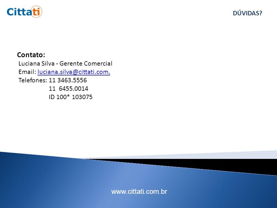 Contato: DÚVIDAS Luciana Silva - Gerente Comercial