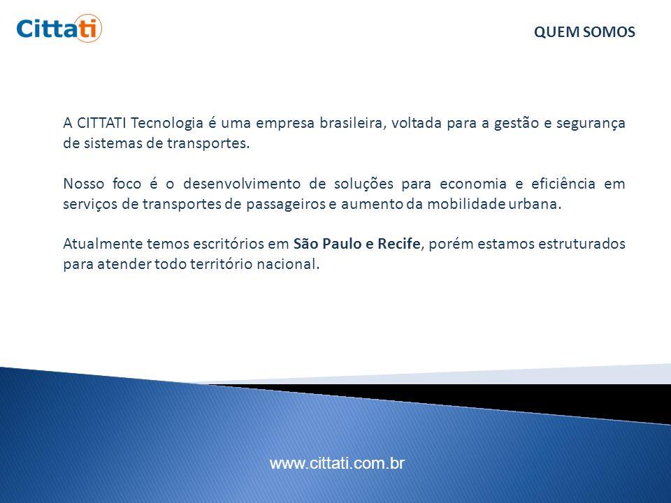 QUEM SOMOS A CITTATI Tecnologia é uma empresa brasileira, voltada para a gestão e segurança de sistemas de transportes.