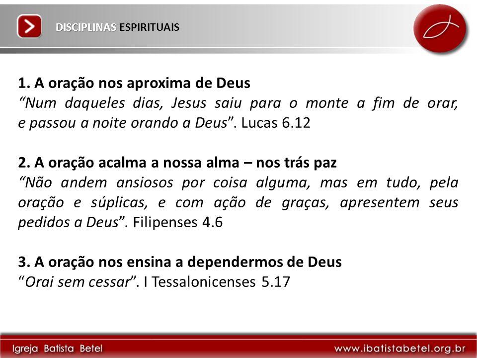 1. A oração nos aproxima de Deus