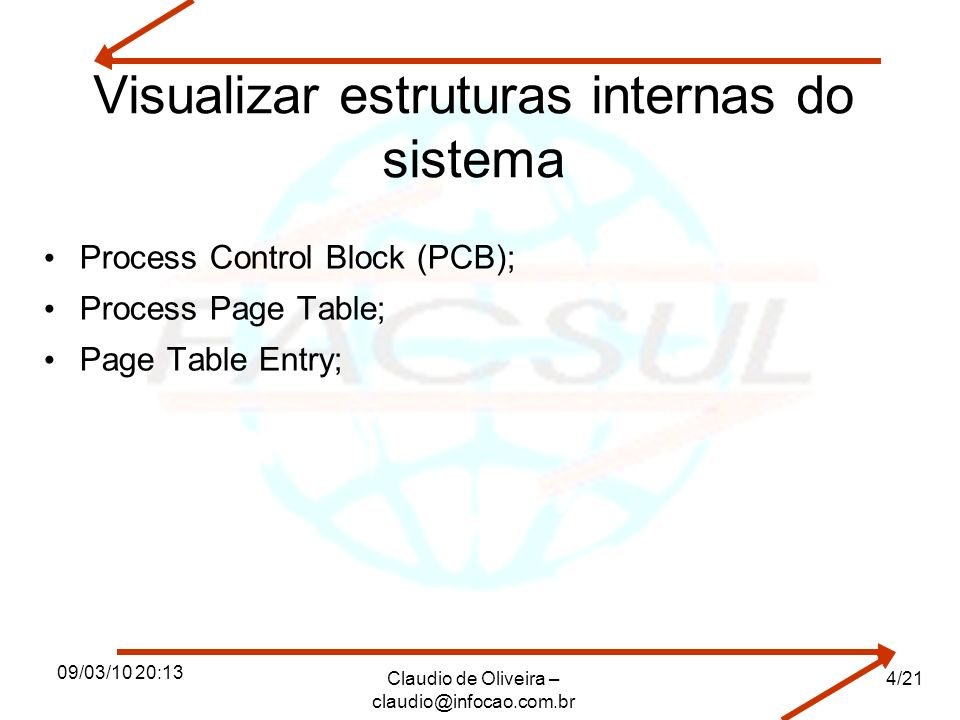 Visualizar estruturas internas do sistema