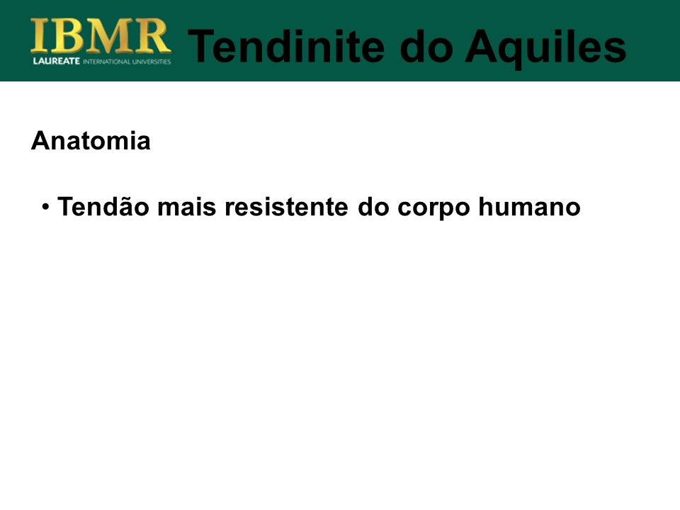 Tendinite do Aquiles Anatomia Tendão mais resistente do corpo humano