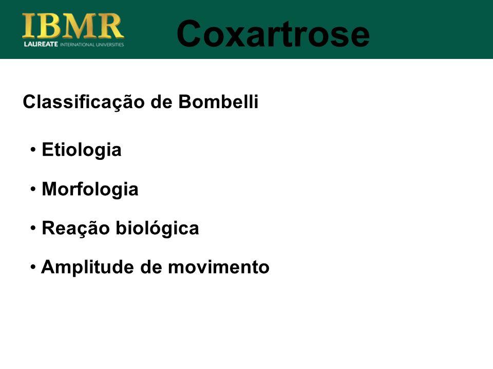 Coxartrose Classificação de Bombelli Etiologia Morfologia