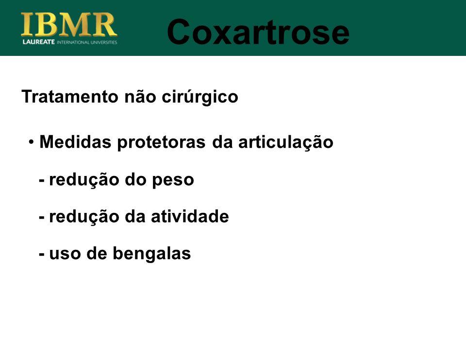 Coxartrose Tratamento não cirúrgico Medidas protetoras da articulação
