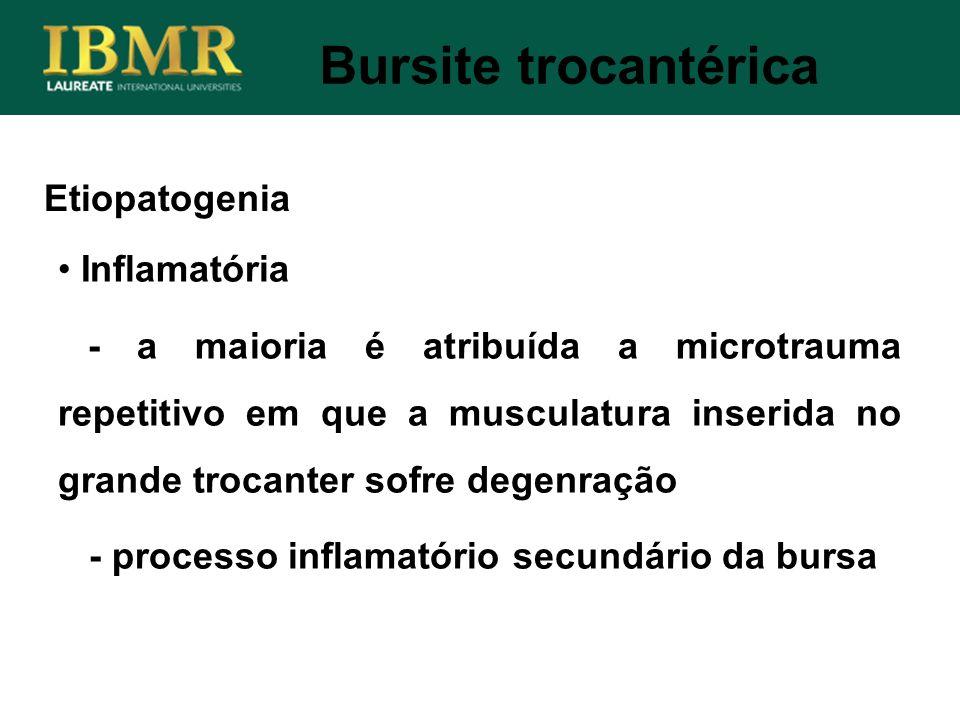 Bursite trocantérica Etiopatogenia Inflamatória
