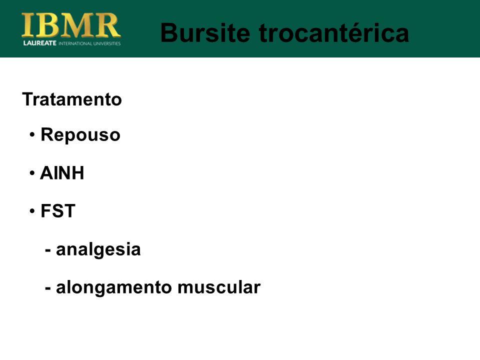 Bursite trocantérica Tratamento Repouso AINH FST - analgesia