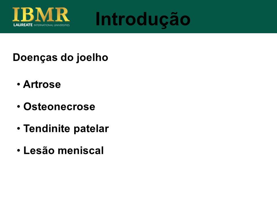 Introdução Doenças do joelho Artrose Osteonecrose Tendinite patelar