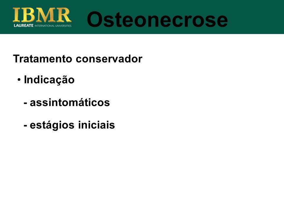 Osteonecrose Tratamento conservador Indicação - assintomáticos