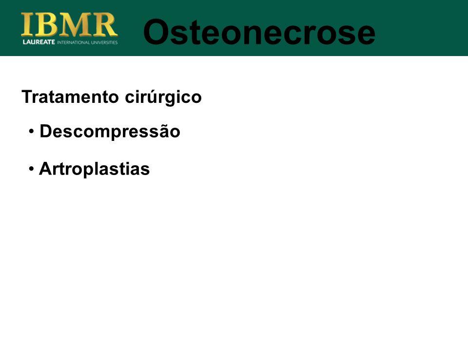 Osteonecrose Tratamento cirúrgico Descompressão Artroplastias