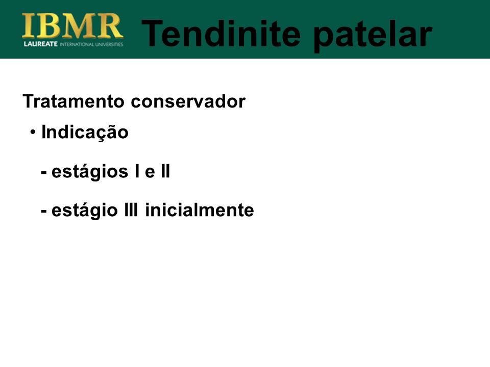 Tendinite patelar Tratamento conservador Indicação - estágios I e II